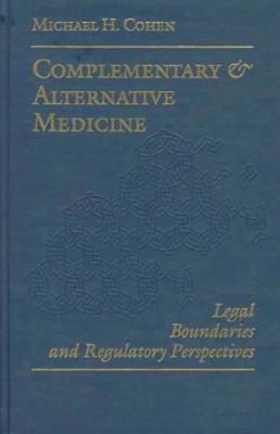 Complementary and Alternative Medicine: Legal Boundaries and Regulatory Perspectives 9780801856877