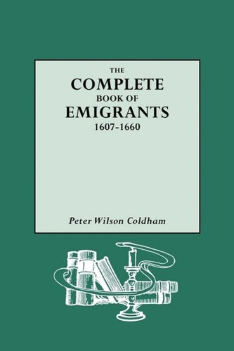 Complete Book of Emigrants, 1607-1660 9780806311920