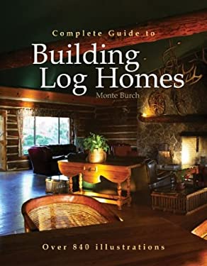 Complete Guide to Building Log Homes 9780806974866