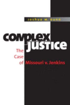 Complex Justice: The Case of Missouri V. Jenkins 9780807831397