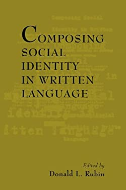 Composing Social Identity in Written Language 9780805813845