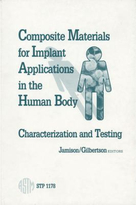 Composite Materials for Implant Applications in the Human Body: Characterization and Testing 9780803118522