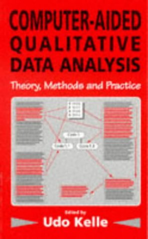 Computer-Aided Qualitative Data Analysis: Theory, Methods and Practice 9780803977617