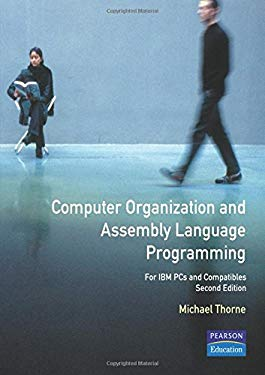 Computer Organization and Assembly Language Programming: For IBM PC's and Compatibles 9780805368796