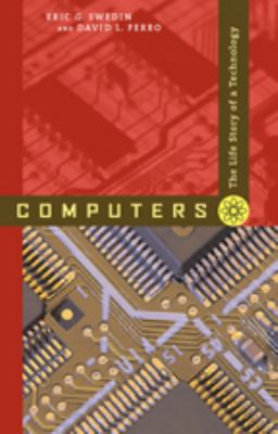 Computers: The Life Story of a Technology 9780801887741