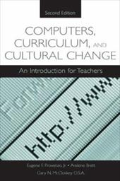 Computers, Curriculum, and Cultural Change: An Introduction for Teachers, Second Edition