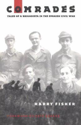Comrades: Tales of a Brigadista in the Spanish Civil War 9780803220065