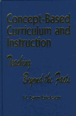 Concept-Based Curriculum and Instruction: Teaching Beyond the Facts 9780803965805