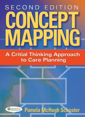Concept Mapping: A Critical-Thinking Appraoch to Care Planning 9780803615670