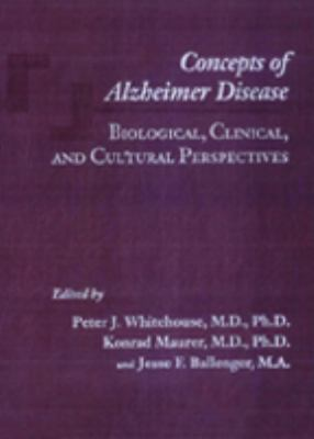 Concepts of Alzheimer Disease: Biological, Clinical, and Cultural Perspectives 9780801877575