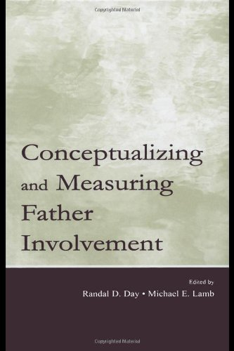 Conceptualizing and Measuring Father Involvement 9780805843590