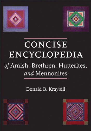 Concise Encyclopedia of Amish, Brethren, Hutterites, and Mennonites 9780801896576