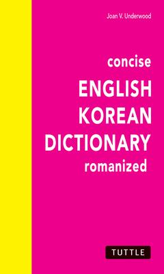 Concise English-Korean Dictionary Concise English-Korean Dictionary 9780804801188