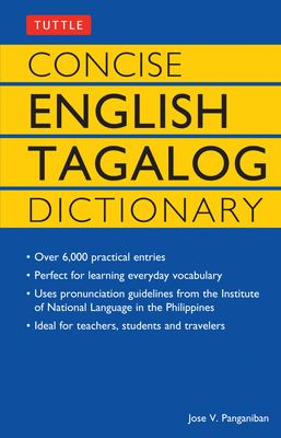 Concise English Tagalog Dictionary Concise English Tagalog Dictionary 9780804819626
