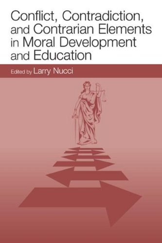 Conflict, Contradiction, and Contrarian Elements in Moral Development and Education 9780805848489