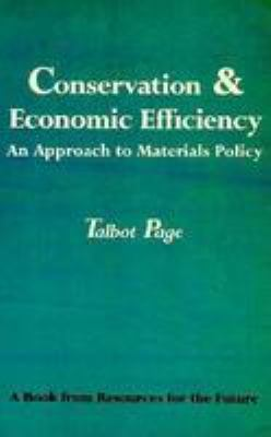 Conservation and Economic Efficiency: An Approach to Materials Policy 9780801819513
