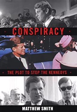 Conspiracy: The Plot to Stop the Kennedys 9780806527017