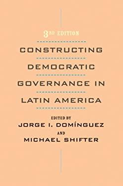Constructing Democratic Governance in Latin America 9780801890055