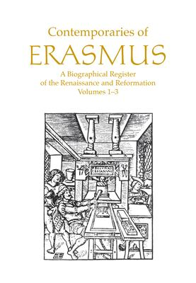 Contemporaries of Erasmus: A Biographical Register of the Renaissance and Reformation