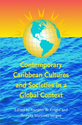 Contemporary Caribbean Cultures and Societies in a Global Context 9780807856345