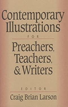 Contemporary Illustrations for Preachers, Teachers, and Writers 9780801090202