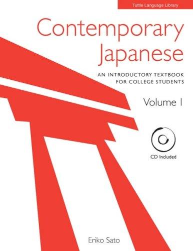 Contemporary Japanese Volume 1: An Introductory Textbook for College Students [With CD (Audio)] 9780804833776
