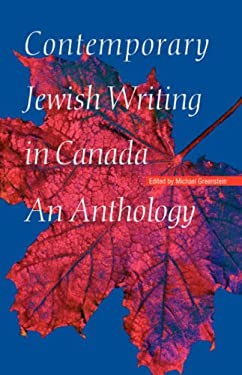 Contemporary Jewish Writing in Canada: An Anthology 9780803221857