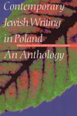 Contemporary Jewish Writing in Poland: An Anthology 9780803237216