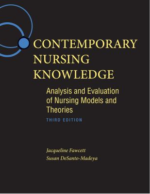 Contemporary Nursing Knowledge: Analysis and Evaluation of Nursing Models and Theories 9780803627659
