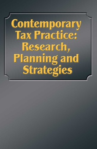 Contemporary Tax Practice: Research, Planning, and Strategies John O. Everett
