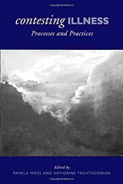 Contesting Illness: Processes and Practices 9780802095121