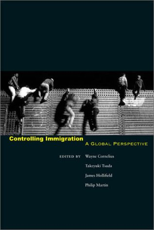 Controlling Immigration: A Global Perspective 9780804744904