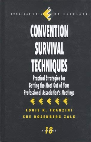 Convention Survival Techniques: Practical Strategies for Getting the Most Out of Your Professional Association's Meetings 9780803974142