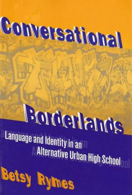 Conversational Borderlands: Talk with Troubled Teens in an Urban School 9780807741306