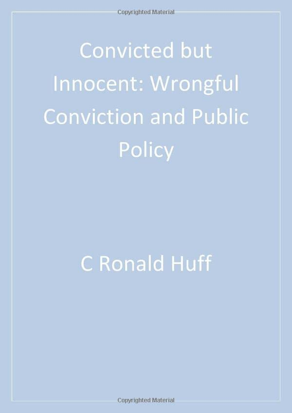 Convicted But Innocent: Wrongful Conviction and Public Policy 9780803959538