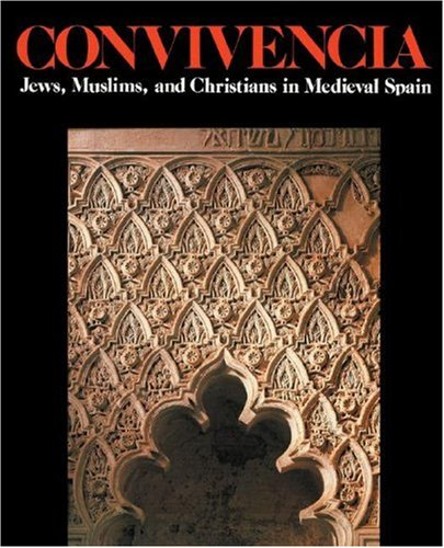 Convivencia: Jews, Muslims, and Christians in Medieval Spain 9780807612866