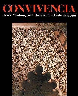 Convivencia: Jews, Muslims, and Christians in Medieval Spain 9780807612835