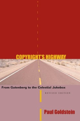 Copyright's Highway: From Gutenberg to the Celestial Jukebox 9780804747486