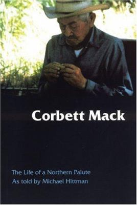 Corbett Mack: The Life of a Northern Paiute 9780803223769