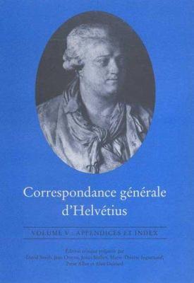 Correspondance Generale D'Helvetius, Volume V: Index 9780802089915