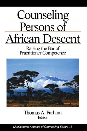 Counseling Persons of African Descent: Raising the Bar of Practitioner Competence