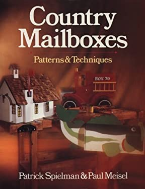 Country Mailboxes: Patterns & Techniques 9780806986739