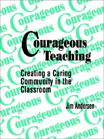 Courageous Teaching: Creating a Caring Community in the Classroom 9780803962392