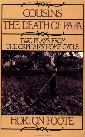 Cousins and the Death of Papa: Two Plays from the Orphans' Home Cycle 9780802131522