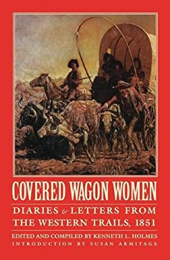 Covered Wagon Women, Volume 3: Diaries and Letters from the Western Trails, 1851 9780803272873