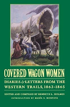 Covered Wagon Women, Volume 8: Diaries and Letters from the Western Trails, 1862-1865 9780803272972