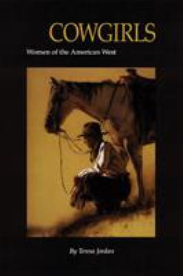 Cowgirls: Women of the American West 9780803275751