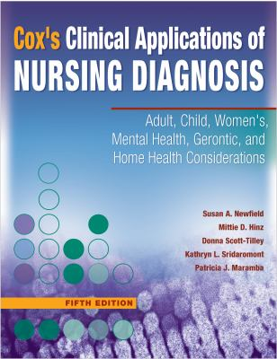 Cox's Clinical Applications of Nursing Diagnosis: Adult, Child, Women's, Mental Health, Gerontic, and Home Health Considerations 9780803616554