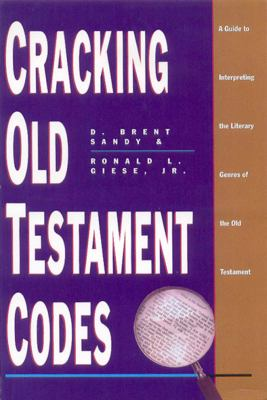Cracking Old Testament Codes: A Guide to Interpreting Literary Genres of the Old Testament 9780805410938