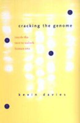 Cracking the Genome: Inside the Race to Unlock Human DNA 9780801871405